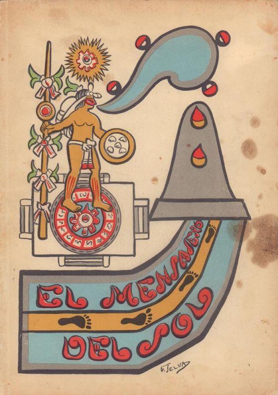 (El Mensajero Del Sol (Tonacatecutli). Teatro de Masas escenificacion de motivos aztecas). La Comision Organizadora del Segundo Congreso Interamericano de Turismo Presenta: El Mensajero del Sol ... en el Estadio Nacional el 21 de Septiembre de 1941 a las