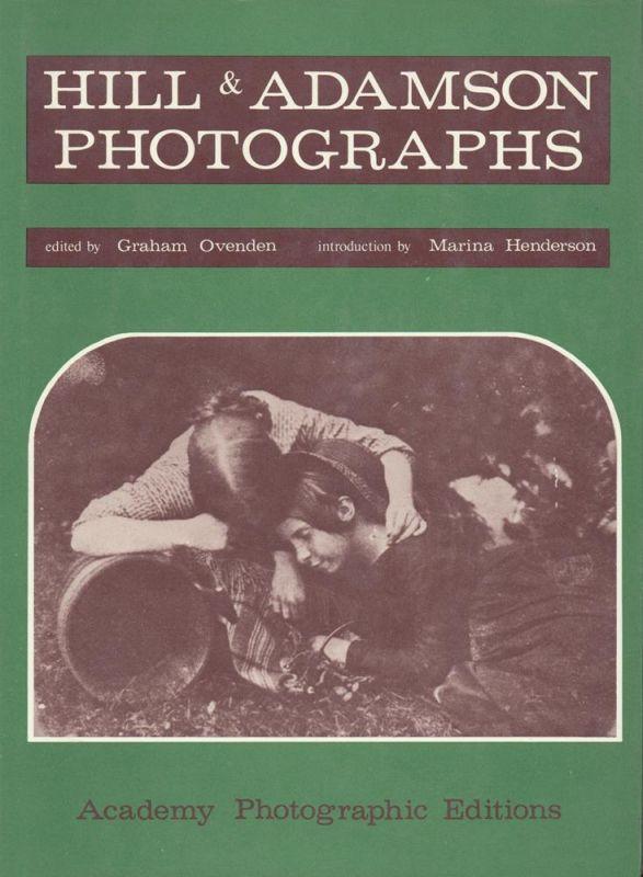Hill & Adamson. Photographs. Introduction by Marina Henderson.