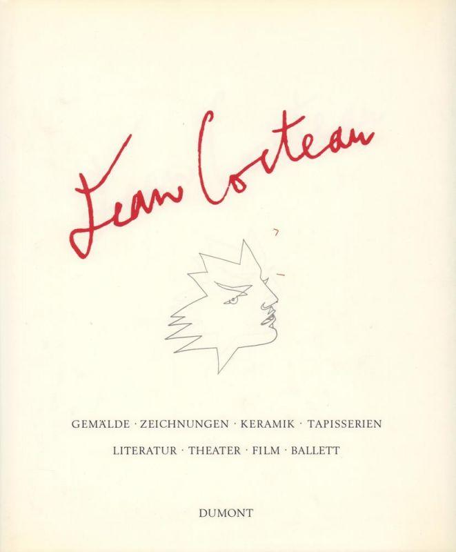 Jean Cocteau. Gemälde, Zeichnungen, Keramik, Tapisserien, Literatur, Theater, Film, Ballett. (Übersetzungen aus dem Französischen von Klaus Fischer ...; aus dem Englischen von Sigrid von Starck).