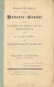 Bemerkungen über Havarie-Grosse nach Principien des Rechts und der Handelspolitik und mit besonderem Hinblick auf einige Erörterungen der neuesten Zeit.
