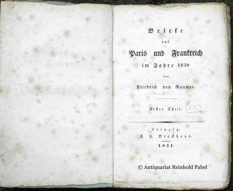 Raumer, Friedrich von. Briefe aus Paris und Frankreich im Jahre 1830. THEIL 1 (von 2) apart.