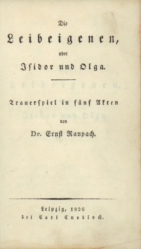 Die Leibeigenen, oder Isidor und Olga. Trauerspiel in fünf Akten.