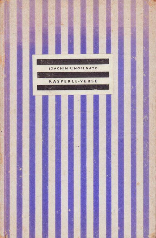 Ringelnatz, Joachim, pseud. [i.e. Hans Bötticher]. Kasperle-Verse. (Erstmalige Veröffentlichung aus dem Nachlaß.).