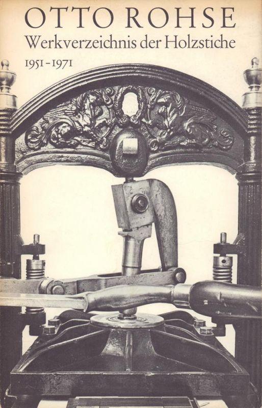 Rohse, Otto. Werkverzeichnis der Holzstiche 1951-1971. Unter Mitarbeit von Wolf Stubbe. Werkverz. bearb. von Carl Vogel. Katalog-Ausgabe.