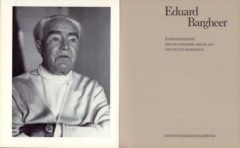 Rosenbach, Detlev. Eduard Bargheer. Werkverzeichnis der Druckgrafik 1930 bis 1974. (Fotografie: Erika Schmied).