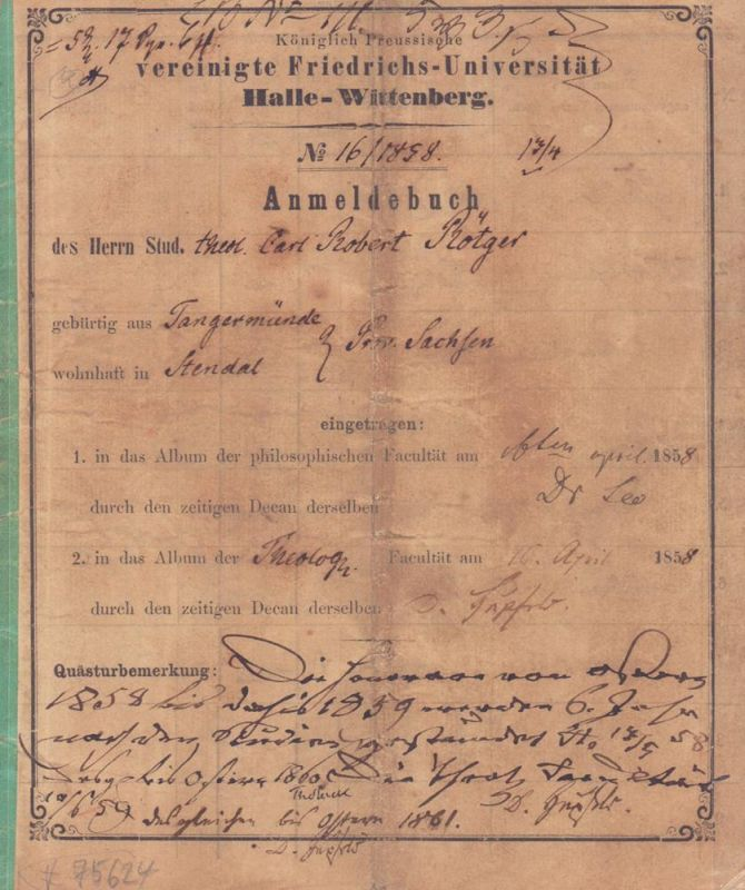Anmeldebuch des Herrn Stud. theol. Carl Robert Rötger, No. 16/1858. Königlich Preussische vereinigte Friedrichs-Universität Halle-Wittenberg.