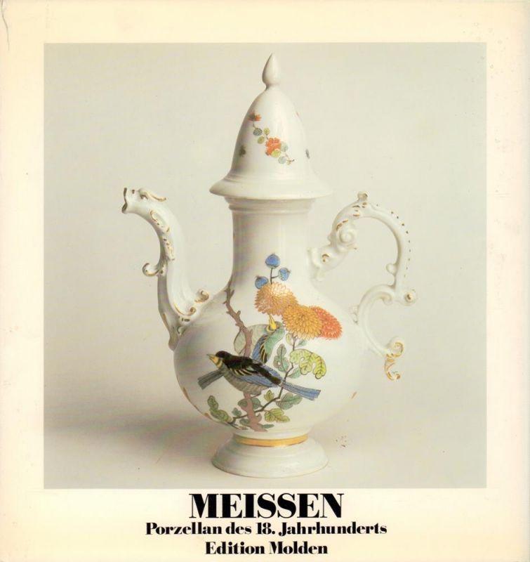 Rückert, Rainer u. Willsberger, Johann. Meissen. Porzellan des 18. Jahrhunderts.