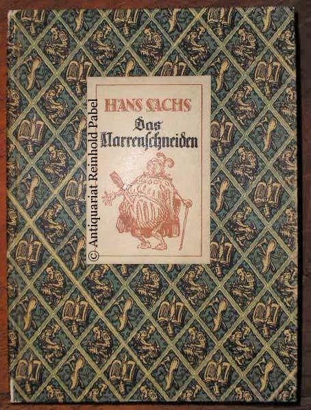 Sachs, Hans. Das Narrenschneiden. Ein Fastnachtsspiel.