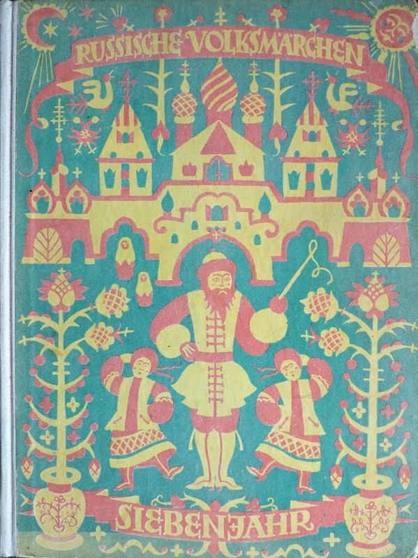Siebenjahr und andere wunderbare Erzählungen. Aus dem Russischen nacherzählt von Xaver Graf Schaffgotsch. Mit vier farbigen Offsetbildern von Ellen Beck.