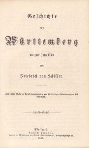 Geschichte von Württemberg bis zum Jahr 1740. Zum ersten Male im Druck hrsg. zur 100jährigen Geburtsfeier des Verfassers.