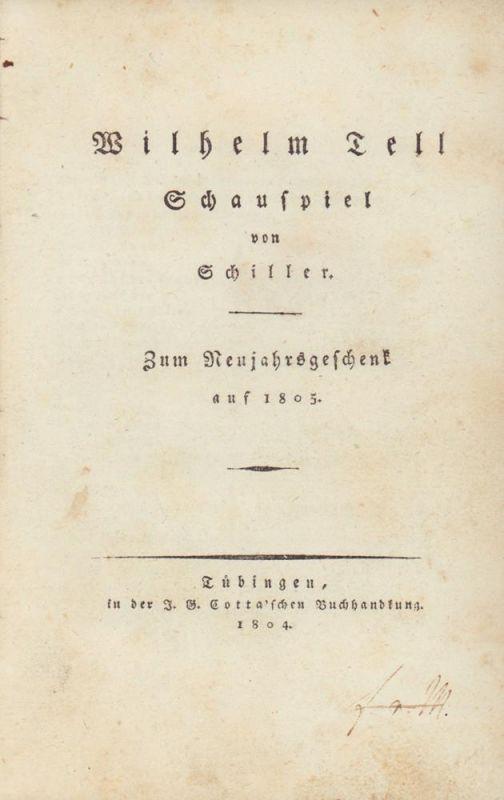 Schiller, Friedrich. Wilhelm Tell. Schauspiel von Schiller. Zum Neujahrsgeschenk auf 1805.