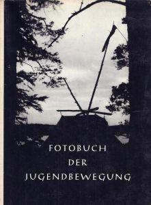 Fotobuch der Jugendbewegung. BAND 1: Jungenbilder aus den Nachkriegsbünden. (= mehr nicht erschienen).