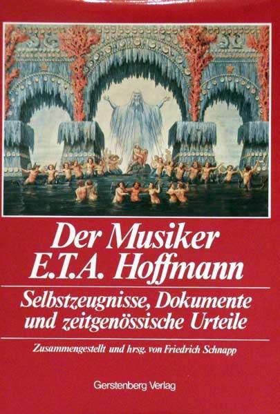 Der Musiker E. T. A. Hoffmann. Ein Dokumentenband. [Selbstzeugnisse, Dokumente u. zeitgenössische Urteile].
