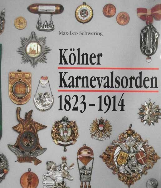 """Schwering, Max-Leo. Kölner Karnevalsorden 1823-1914. """"Noblesse op Plüsch"""". Hrsg. von Werner Schäfke."""