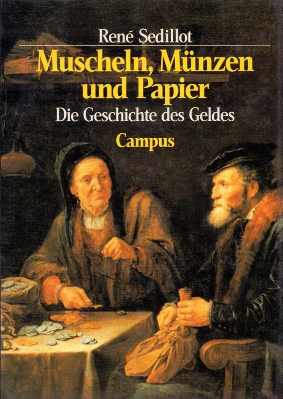 Muscheln, Münzen und Papier. Die Geschichte des Geldes. (Aus dem Französischen von Linda Gränz). Mit einem Nachwort von Wilhelm Hankel.