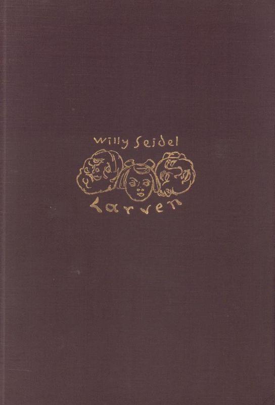 Seidel, Willy. Larven. Novelle. Mit Zeichnungen von Alfred Kubin.