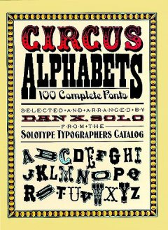 Solo, Dan X.. Circus Alphabets. Selected and arranged by Dan X. Solo from the Solotype Typographers Catalog.