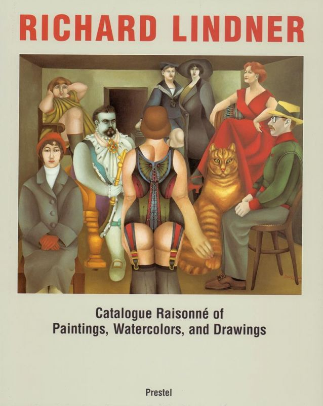 Richard Lindner. Catalogue raisonné of paintings, watercolors, and drawings. Compiled by Claudia Loyall.