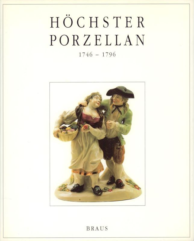 Höchster Porzellan. 1746-1796. Katalog zur Ausstellung Höchster Porzellan 1994, Historisches Museum der Stadt Frankfurt am Main. Unter Mitarb. von Stefanie Ohlig.