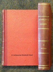 Stanley's reizen, ontdekkingen en lotgevallen in Midden-Afrika. 2 Bde. Hoe ik Livingstone vond. / [De ontdekking van de Congo]. Uit het Engelsch vertaald med vergunning des schrijvers en der uitgevers door J. Scherpenseel.