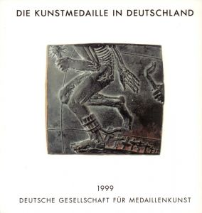 Die Kunstmedaille in Deutschland 1995-1998. Mit Nachträgen seit 1990.