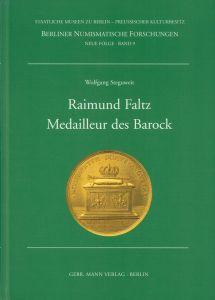 Raimund Faltz. Medailleur des Barock.