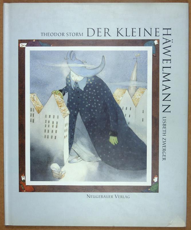 Storm, Theodor. Der kleine Häwelmann. Mit Bildern von Lisbeth Zwerger. (2. Aufl.).