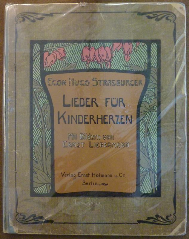 Strasburger, Egon Hugo. Lieder für Kinderherzen. Mit Bildern von Ernst Liebermann. 2. vermehrte Aufl.