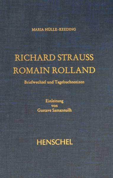 Strauss, Richard / Rolland, Romain. Briefwechsel und Tagebuchnotizen. Mit Einleitungen von Maria Hülle-Keeding u. Gustave Samazeuilh. (Hrsg. von Franz Trenner).
