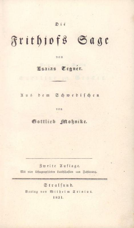 Die Frithjofs Sage. Aus dem Schwedischen von Gottlieb Mohnike. 2. Aufl.