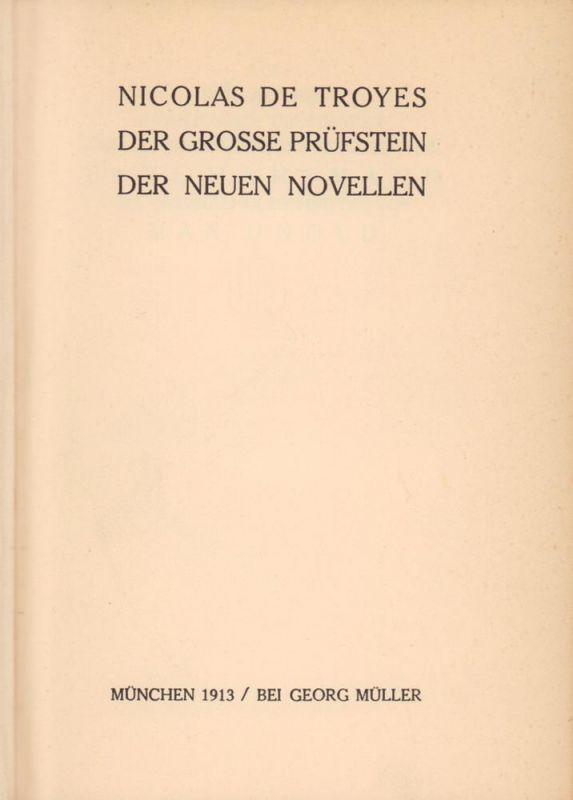 Troyes, Nicolas de. Der große Prüfstein der neuen Novellen. Aus dem Französischen übertragen u. mit einem Vorwort versehen von Paul Hansmann. (Hrsg. von Hanns Floerke).