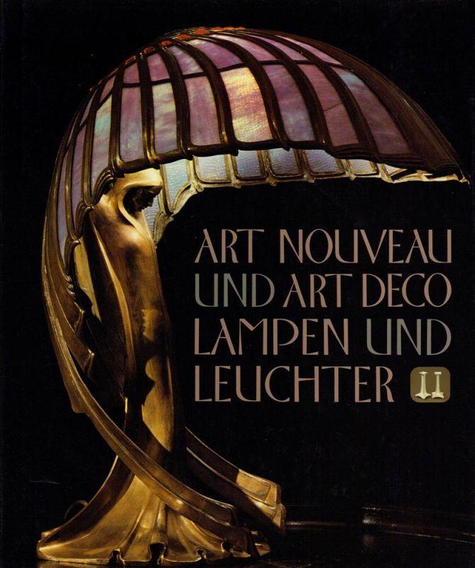 Art Nouveau und Art Déco Lampen und Leuchter. (Sonderausgabe).