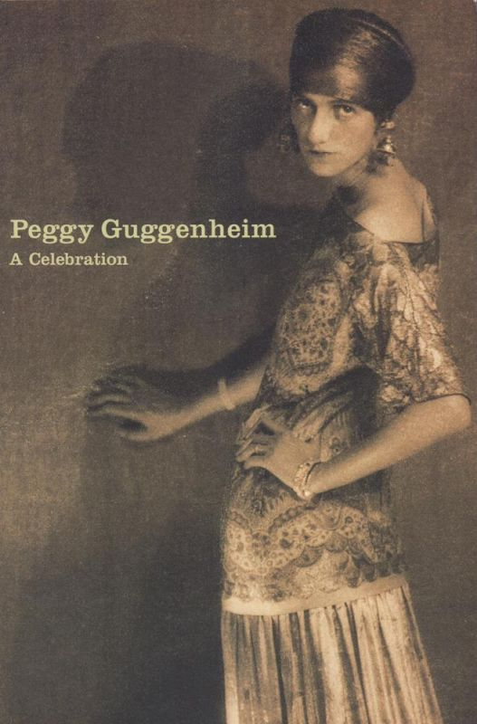 Vail, Carole P. B.. Peggy Guggenheim. A Celebration. With an essay by Thomas M. Messer. [Published on the occasion of the Exhibition Peggy Guggenheim: A centennial Celebration; Sologom R. Guggenheim Museum, June 12 - Sept. 2, 1998].