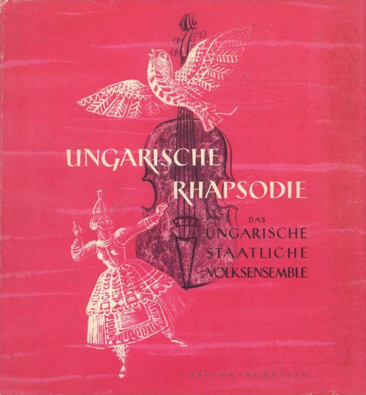 Varjasi, Reszö / Vince Horváth) (Hrsg.). Ungarische Rhapsodie. Das Ungarische Staatliche Volksenselble.
