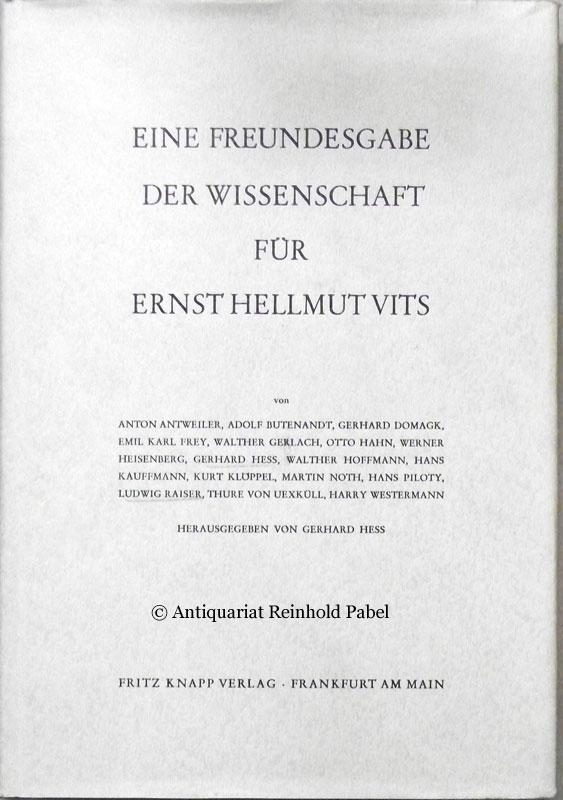 Eine Freundesgabe der Wissenschaft für Ernst Hellmuth Vits zur Vollendung seines 60. Lebensjahres am 19. September 1963. Hrsg. v. Gerhard Hess.
