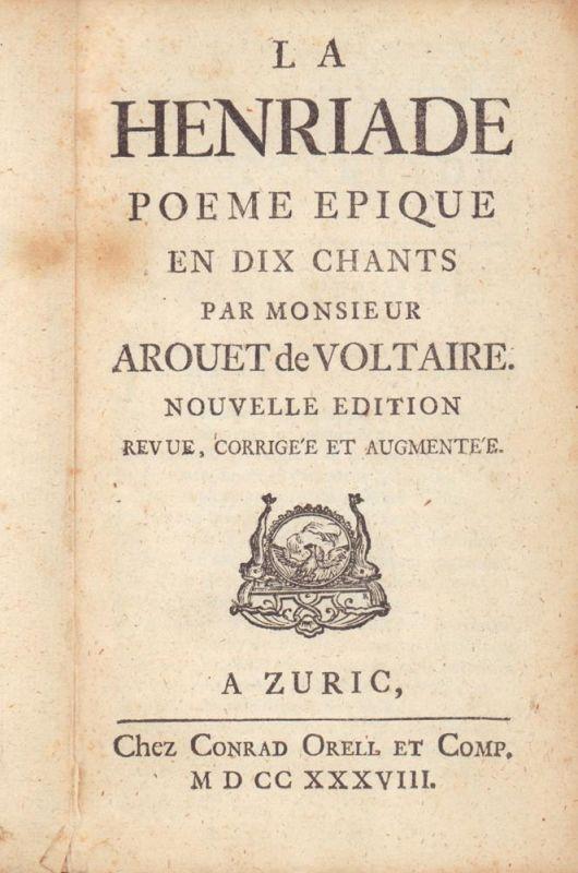 La Henriade. Poème epique en dix chants. Nouvelle edition, revue, corrigée et augmentée.
