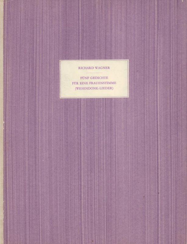 Fünf Gedichte für eine Frauenstimme (Wesendonk-Lieder). [2. Aufl.].