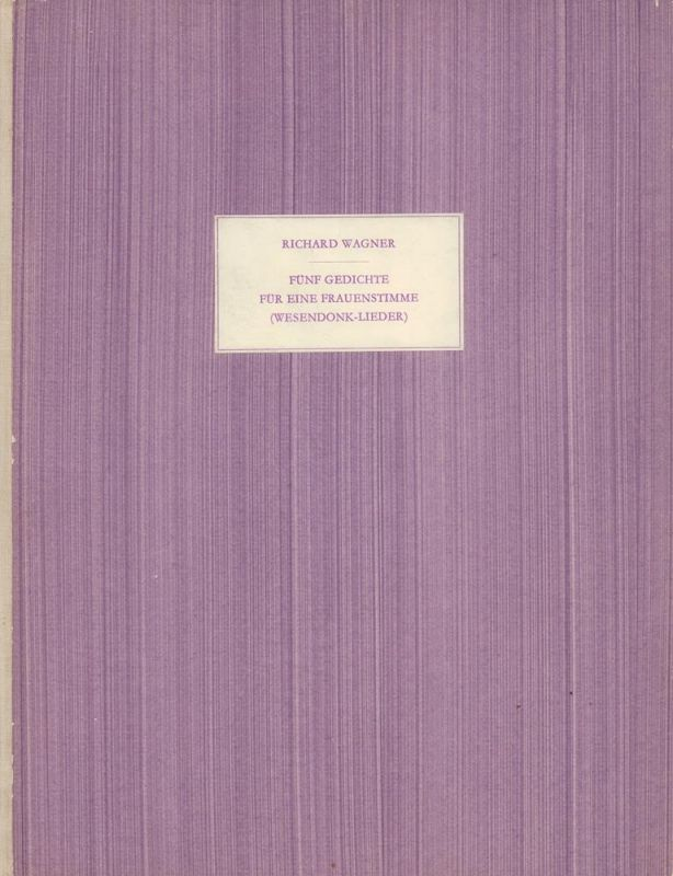 Wagner, Richard. Fünf Gedichte für eine Frauenstimme (Wesendonk-Lieder). [2. Aufl.].