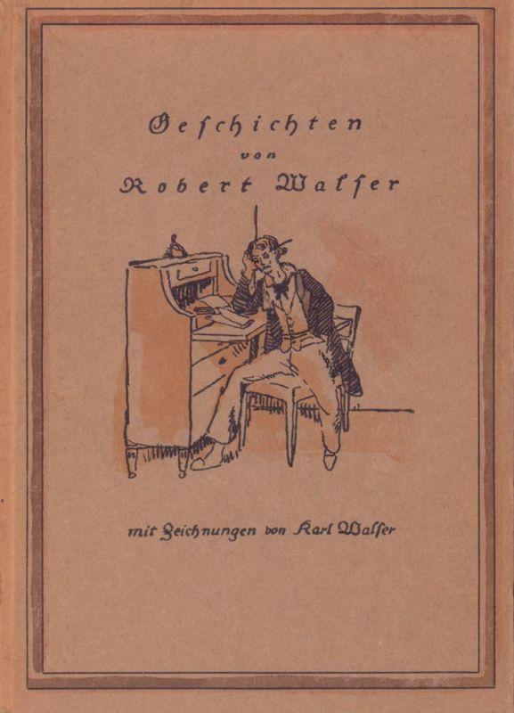 Walser, Robert. Geschichten. Mit Zeichnungen von Karl Walser.