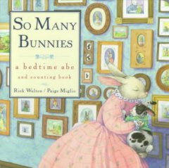 So Many Bunnies. A Bedtime ABC and Counting Book. [Illustr.] Paige Miglio.