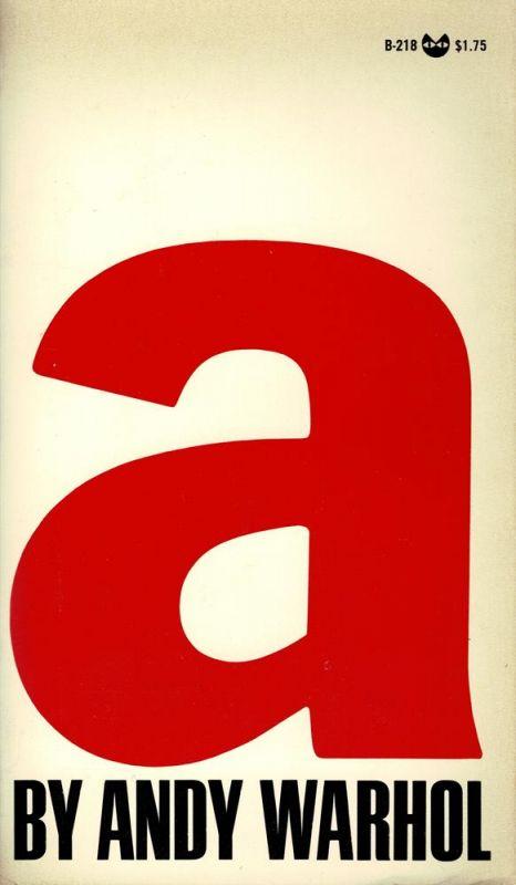 "Warhol, Andy. ""A"". (A novel)."