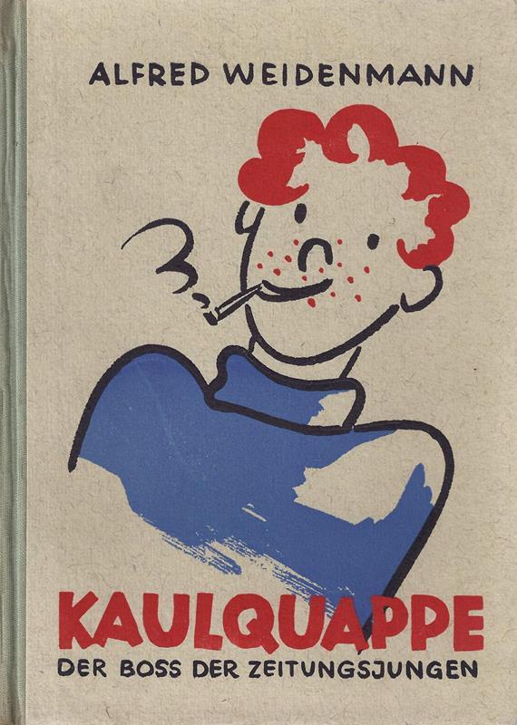 Weidenmann, Alfred. Kaulquappe, der Boss der Zeitungsjungen. (1.-7. Aufl.).