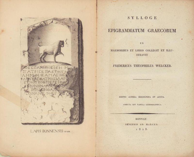 Sylloge epigrammatum Graecorum. Ex marmoribus et libris collegit et illustravit Fridericus Theophilus Welcker. Editio altera, recognita et aucta.