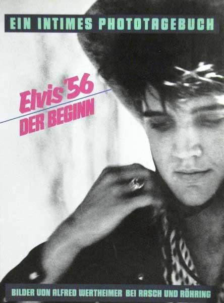 Wertheimer, Alfred / Martinelli, Gregory. Elvis '56. Der Beginn. (Ein intimes Phototagebuch). Aus dem Amerikanischen von Walle Banks.