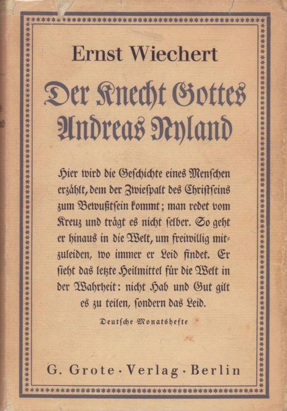 Wiechert, Ernst. Der Knecht Gottes Andreas Nyland. Roman.