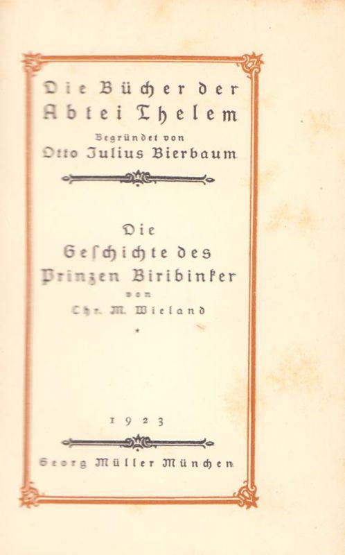 Wieland, Chr. M. [Christoph Martin]. Die Geschichte des Prinzen Biribinker. Hrsg. von Otto Julius Bierbaum.