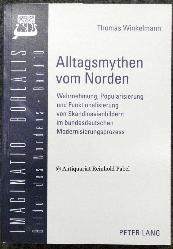 Winkelmann, Thomas. Alltagsmythen vom Norden. Wahrnehmung, Popularisierung und Funktionalisierung von Skandinavienbildern im bundesdeutschen Modernisierungsprozess.