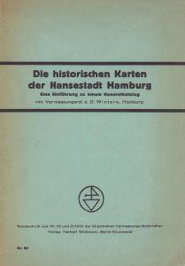 Die historischen Karten der Hansestadt Hamburg. Eine Einführung zu einem Generalkatalog.