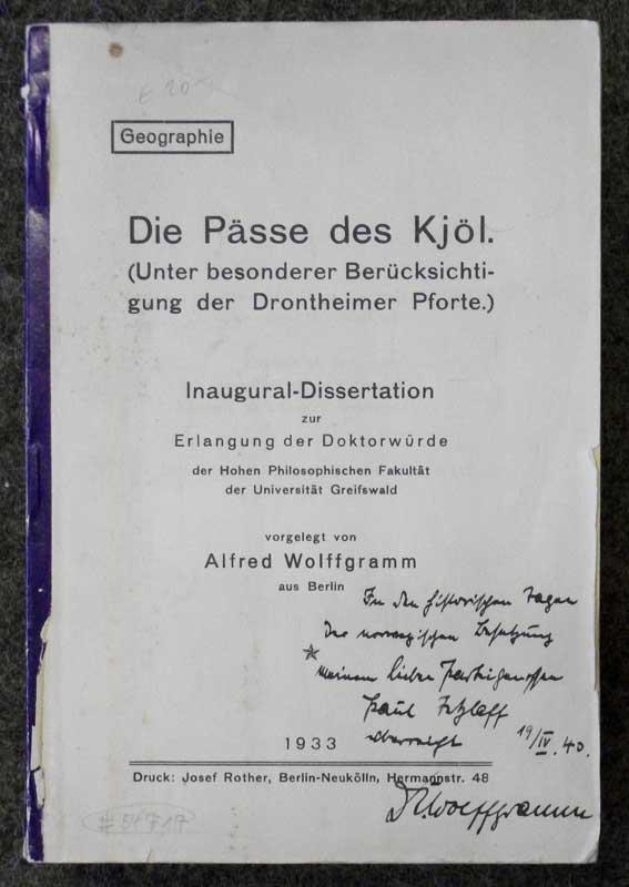 Wolffgramm, Alfred. Die Pässe des Kjöl. (Unter besonderer Berücksichtigung der Drontheimer Pforte). Inaugural-Dissertation, Universität Greifswald 1933.