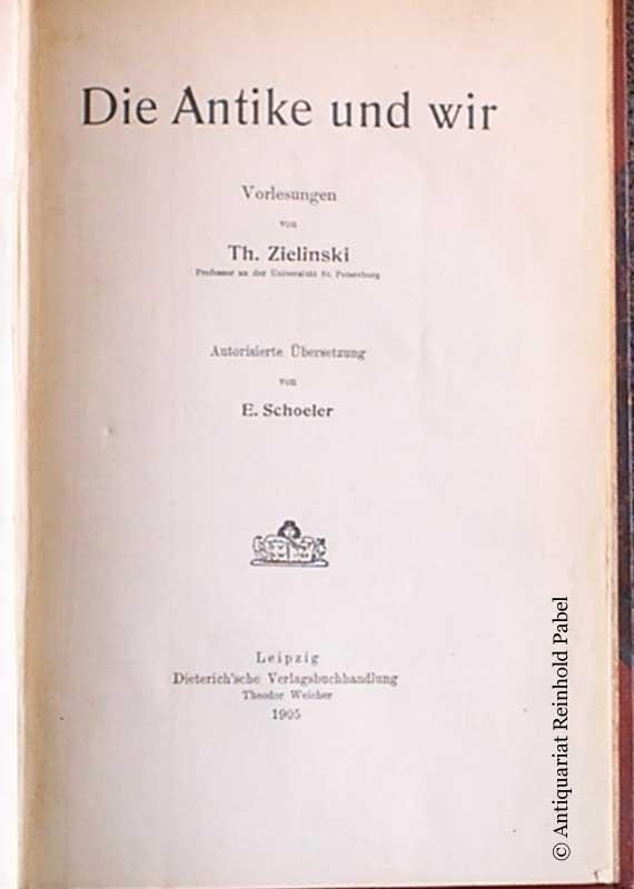 Zielinski, Th.. Die Antike und wir.